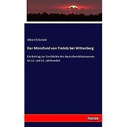 Der Münzfund von Trebitz bei Wittenberg. Albert Erbstein  - Buch