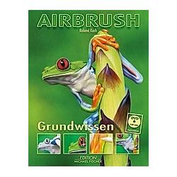 Airbrush Grundwissen, m. DVD