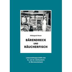 Bärendreck und Räucherfisch als Buch von Hildegard Heser