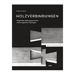 Holzverbindungen. Wolfram Graubner  - Buch