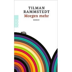 Morgen mehr. Tilman Rammstedt  - Buch