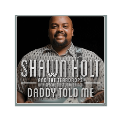 Shawn Holt & The Teardrops - Daddy Told Me (CD)