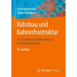 Bahnbau und Bahninfrastruktur: Buch von Reinhard Menius/ Volker Matthews