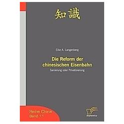 Die Reform der chinesischen Eisenbahn. Eike A. Lange  - Buch