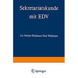 Sekretariatskunde mit EDV. Ute Mielow-Weidmann  Paul Weidmann  - Buch