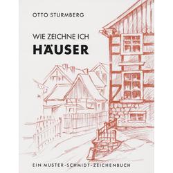 Wie zeichne ich Häuser als Buch von Otto Sturmberg