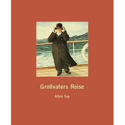 Großvaters Reise als Buch von Allen Say