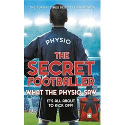 The Secret Footballer: What the Physio Saw... als Buch von The Secret Footballer