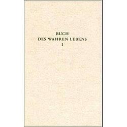 Das Buch des wahren Lebens: Bd.1 Unterweisung 1-28 - Buch