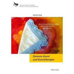 Demenz-Kunst und Kunsttherapie: Buch von Michael Ganß