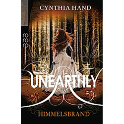 Himmelsbrand / Unearthly Bd.3. Cynthia Hand  - Buch
