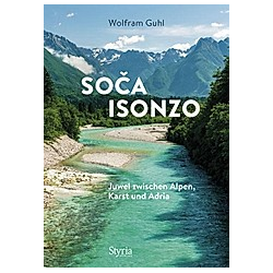 Soca - Isonzo. Wolfram Guhl  - Buch