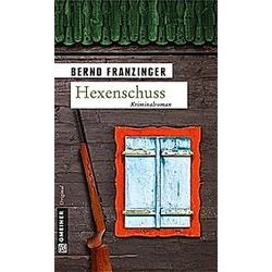 Hexenschuss. Bernd Franzinger  - Buch
