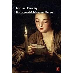 Naturgeschichte einer Kerze. Michael Faraday  - Buch