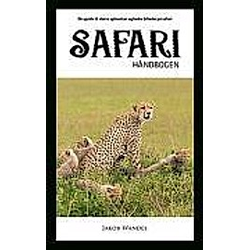 Safarihåndbogen. Jakob Wandel  - Buch