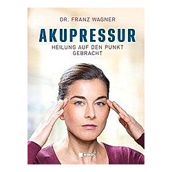 Akupressur. Franz Wagner  - Buch