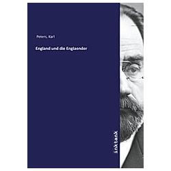 England und die Englaender. Carl Peters  - Buch