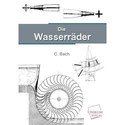 Die Wasserräder als Buch von Carl Bach
