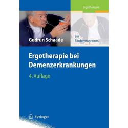 Ergotherapie bei Demenzerkrankungen: eBook von Gudrun Schaade