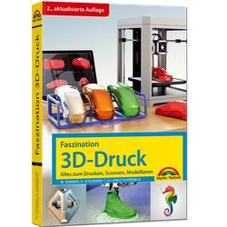 Faszination 3D Druck 2. aktualisierte Auflage