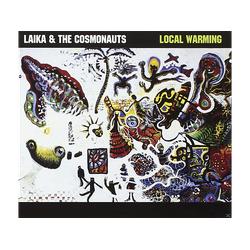 Laika & The Cosmonauts - LOCAL WARMING (CD)