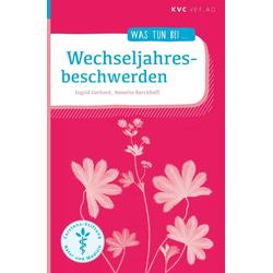 Wechseljahresbeschwerden als Buch von Ingrid Gerhard/ Annette Kerckhoff