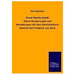 Ernst Moritz Arndt. Karl Altendorf  - Buch