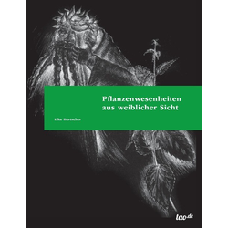 Pflanzenwesenheiten aus weiblicher Sicht als Buch von Elke Burtscher