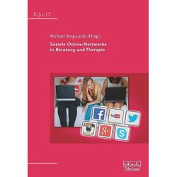 Soziale Online-Netzwerke in Beratung und Therapie: Buch von