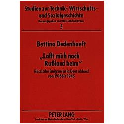 'Laßt mich nach Rußland heim'. Bettina Dodenhoeft  - Buch