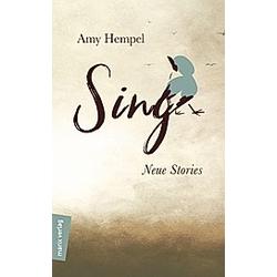 Sing. Amy Hempel  - Buch