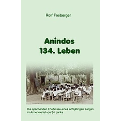 Anindos 134. Leben. Rolf Freiberger  - Buch