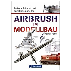 Airbrush im Modellbau. Mathias Faber  - Buch