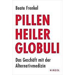 Pillen  Heiler  Globuli. Beate Frenkel  - Buch
