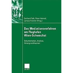 Das Mediationsverfahren am Flughafen Wien-Schwechat. Peter Heintel  Larissa Krainer  - Buch