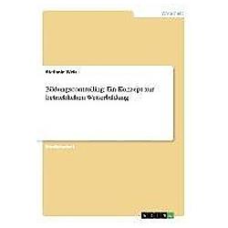 Bildungscontrolling: Ein Konzept zur betrieblichen Weiterbildung. Stefanie Welz  - Buch