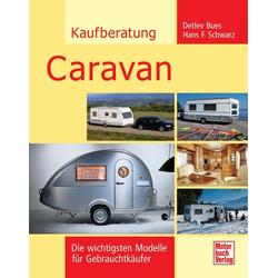 Kaufberatung Caravan als Buch von Detlev Bues/ Hans F. Schwarz/ Claus-Detlev Bues