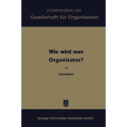 Wie wird man Organisator?: eBook von Karl Behlert