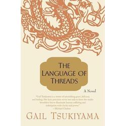 The Language of Threads: eBook von Gail Tsukiyama