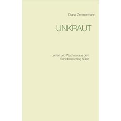 UNKRAUT als Buch von Diana Zimmermann