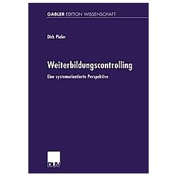 Weiterbildungscontrolling. Dirk Pieler  - Buch