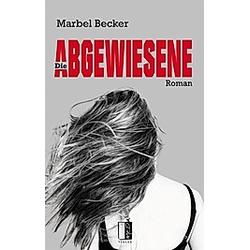 Die Abgewiesene. Marbel Becker  - Buch