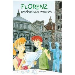 FLORENZ - eine Gebrauchsanweisung als Buch von
