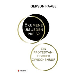 Ökumene um jeden Preis?. Gerson Raabe  - Buch