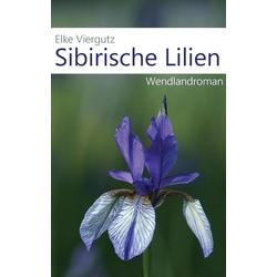 Sibirische Lilien: eBook von Elke Viergutz