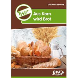 Themenheft Aus Korn wird Brot