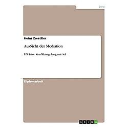 AusSicht der Mediation. Heinz Zwettler  - Buch
