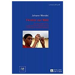 Fenster zur Welt. Johann Wendel  - Buch