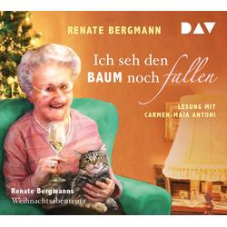 Ich seh den Baum noch fallen. Renate Bergmanns Weihnachtsabenteuer als Hörbuch CD von Renate Bergmann