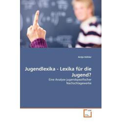 Jugendlexika - Lexika für die Jugend? als Buch von Antje Köhler